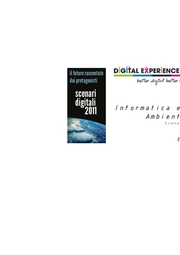 Informatica e robotica      Ambiente ed uomo         Scenari Digitali 2011             Elìa Bellussi