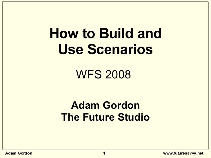Scenario Building Workshop - How to Build and Use Scenarios