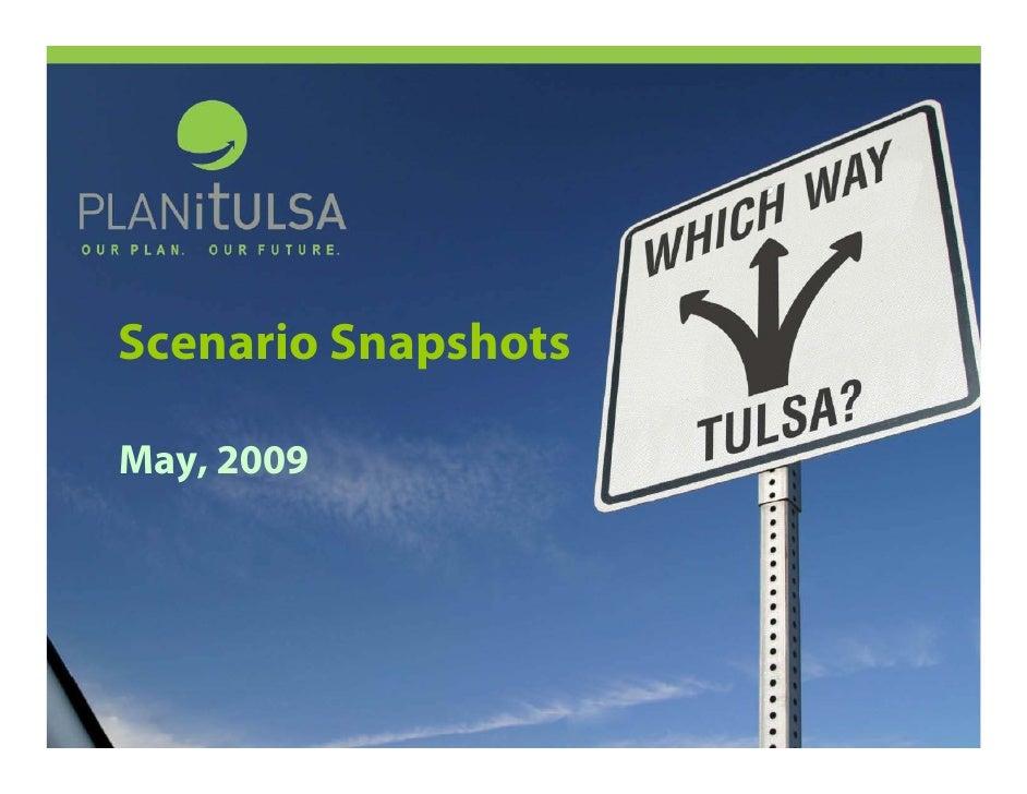 Scenario Snapshots  May, 2009