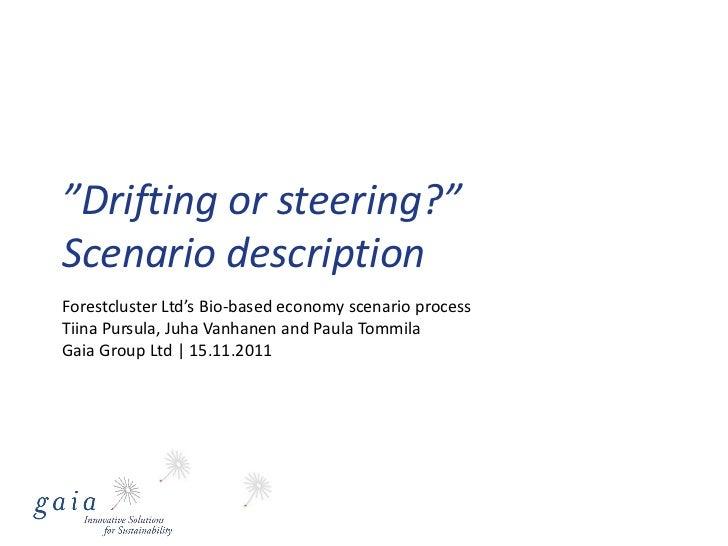 Scenario 2 drifting or steering