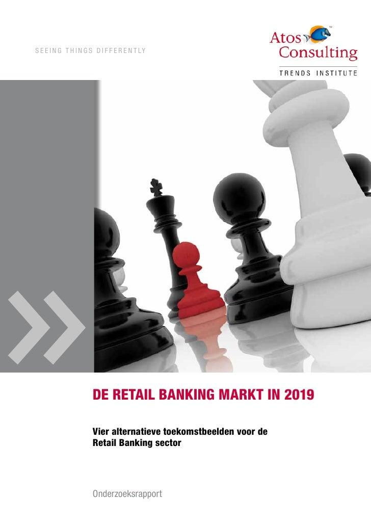 S E E I N G T H I N G S D I F F E R E N T LY                           de retail banking markt in 2019                    ...