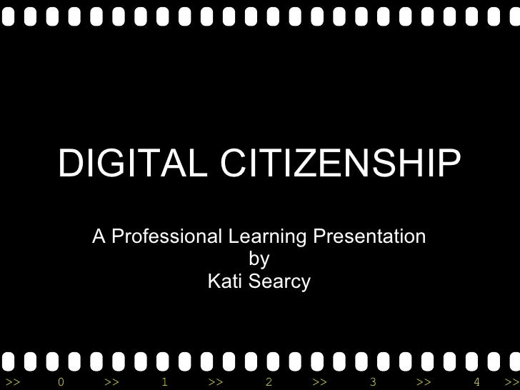 DIGITAL CITIZENSHIP A Professional Learning Presentation by Kati Searcy