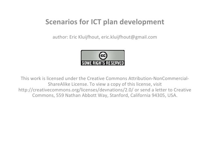 Scenarios for ICT plan development author: Eric Kluijfhout, eric.kluijfhout@gmail.com  This work is licensed under the Cr...