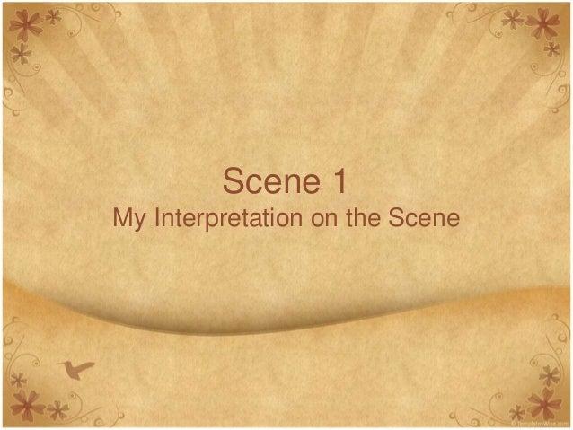 Scene 1 My Interpretation on the Scene