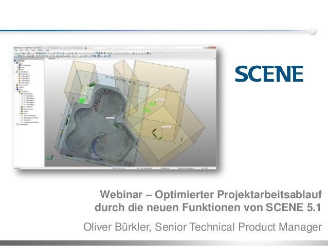 Webinar – Optimierter Projektarbeitsablauf  durch die neuen Funktionen von SCENE 5.1Oliver Bürkler, Senior Technical Produ...