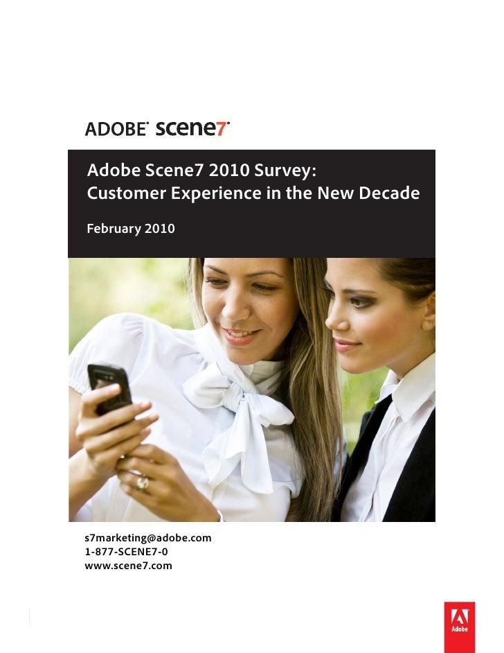 Adobe Scene7 2010 Survey:         Customer Experience in the New Decade         February 2010            s7marketing@adobe...