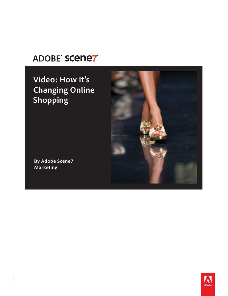 Video: How It's     Changing Online     Shopping          By Adobe Scene7      Marketing     Video: How It's Changing Onli...