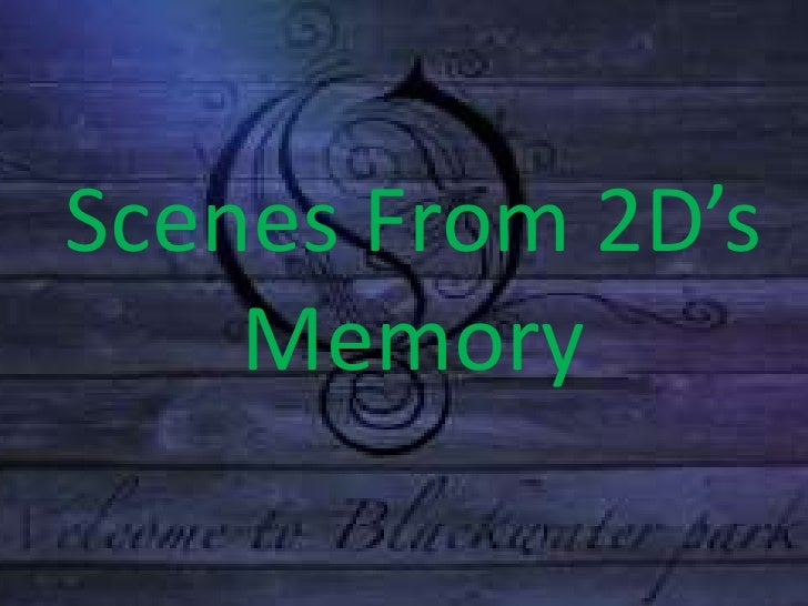Scenes From 2 D'S Memory