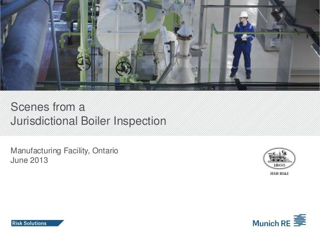 Scenes from a Jurisdictional Boiler Inspection Manufacturing Facility, Ontario June 2013