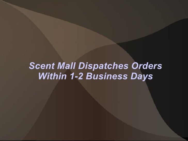 Scent Mall Dispatches Orders Within 1-2 Business Days
