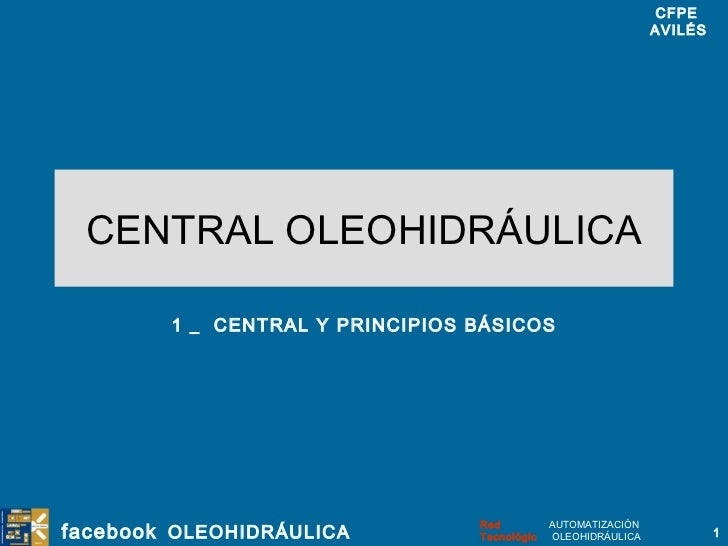 CENTRAL OLEOHIDRÁULICA 1 _  CENTRAL Y PRINCIPIOS BÁSICOS