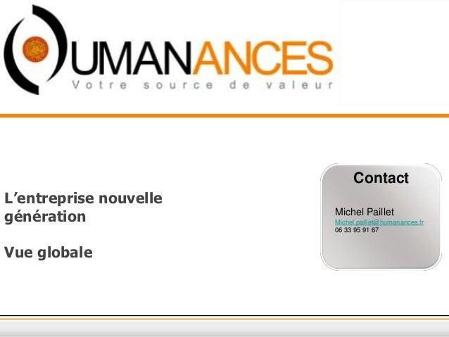 ContactL'entreprise nouvellegénération              Michel Paillet                        Michel.paillet@humanances.fr    ...