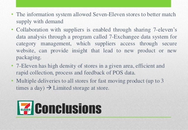 7 eleven supply chain strategy 7-eleven is a large chain of franchised convenience stores across more than 15 countries, including the usa, canada, japan, countries in the south-east asia region and australia the trading name of 7-eleven was established in 1946 to reflect the then trading hours of 7am to 11pm.