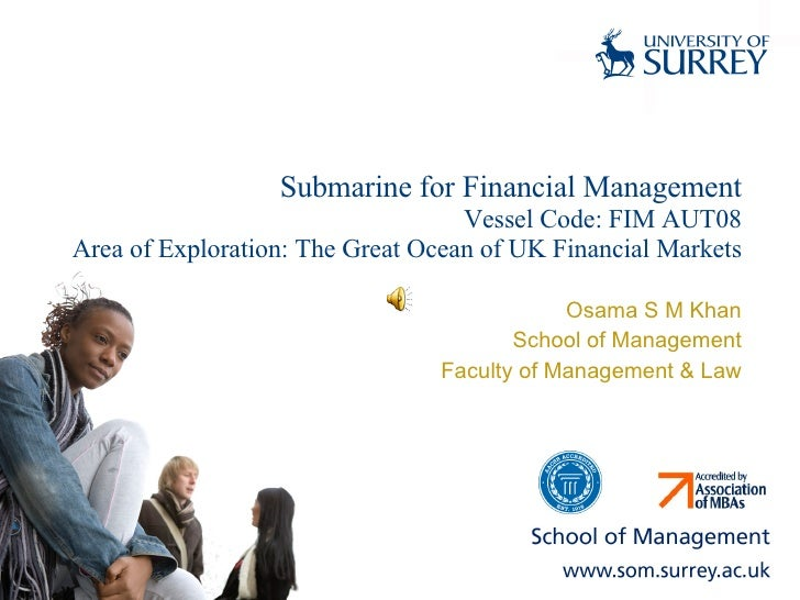 Submarine for Financial Management Vessel Code: FIM AUT08 Area of Exploration: The Great Ocean of UK Financial Markets Osa...