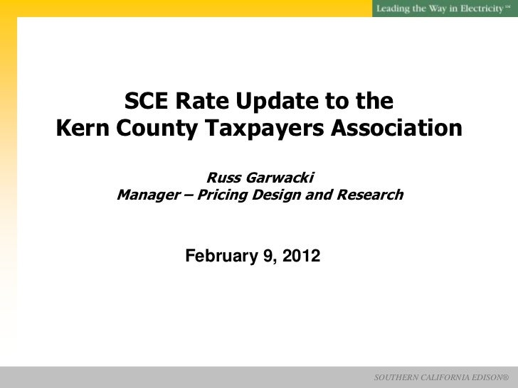 SM      SCE Rate Update to theKern County Taxpayers Association               Russ Garwacki    Manager – Pricing Design an...
