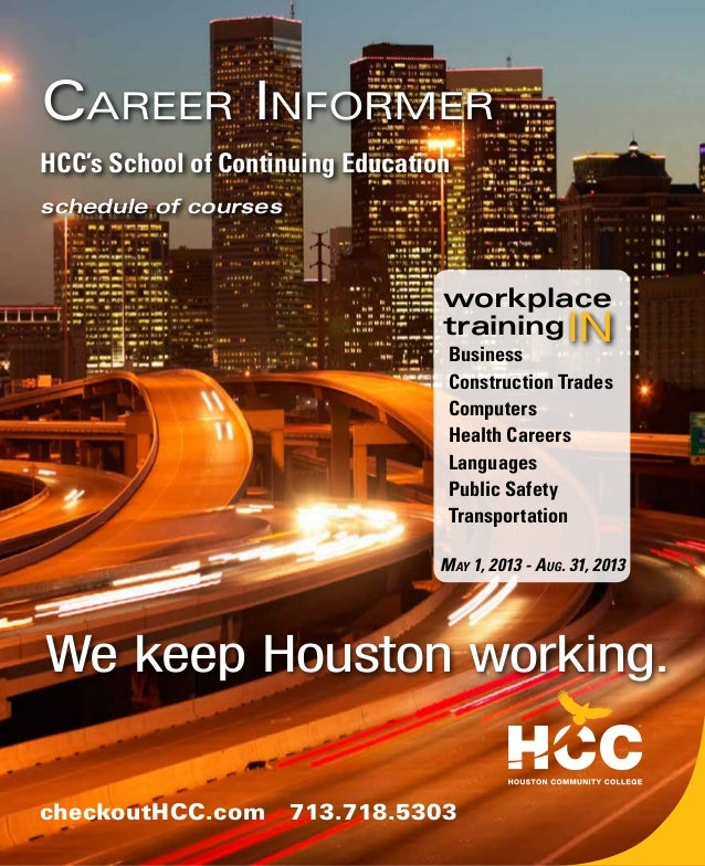 HCC's School of Continuing Educationschedule of coursescheckoutHCC.com 713.718.5303We keep Houston working.Career Informer...