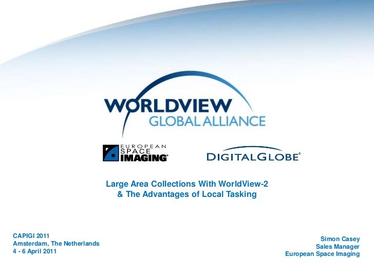 Large Area Collections With WorldView-2 & The Advantages of Local Tasking