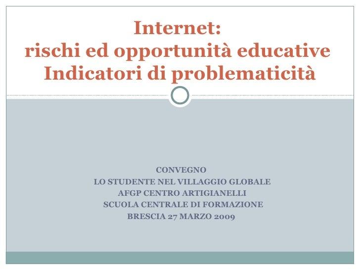 Internet: rischi ed opportunità educative Indicatori di problematicità