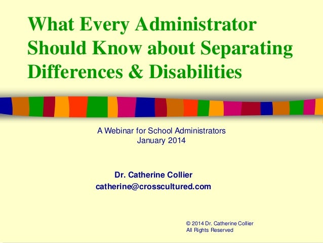 What Every Administrator Should Know about Separating Differences & Disabilities A Webinar for School Administrators Janua...