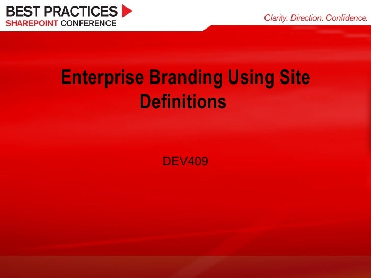 Schaeflein Dev409 Enterprise Branding Using Site Definitions
