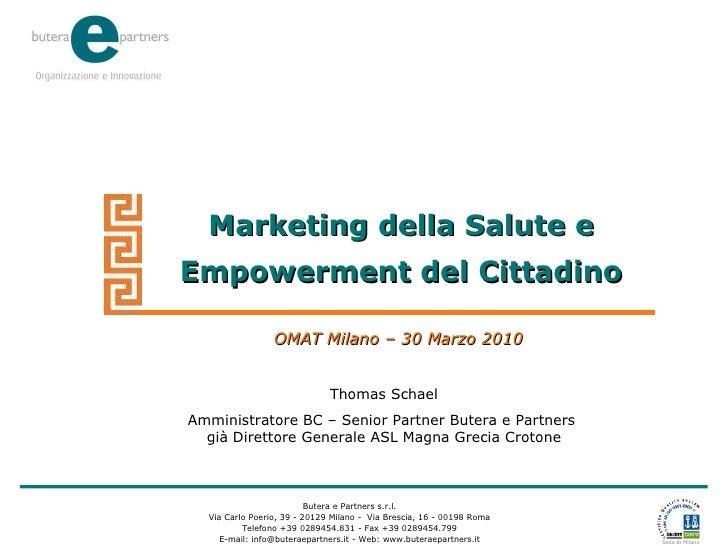 Marketing della Salute e Empowerment del Cittadino Thomas Schael Amministratore BC – Senior Partner Butera e Partners  già...