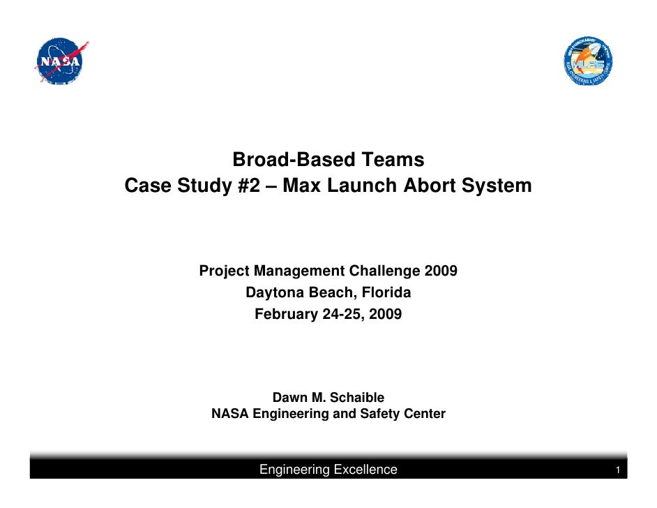 Broad-Based TeamsCase Study #2 – Max Launch Abort System       Project Management Challenge 2009             Daytona Beach...