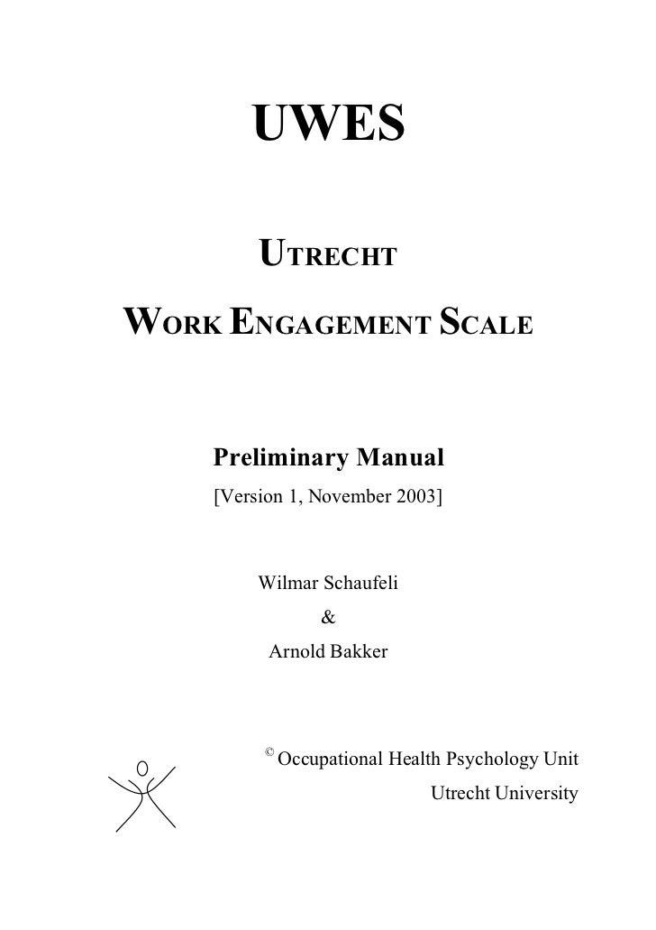 UWES         UTRECHTWORK ENGAGEMENT SCALE    Preliminary Manual    [Version 1, November 2003]         Wilmar Schaufeli    ...