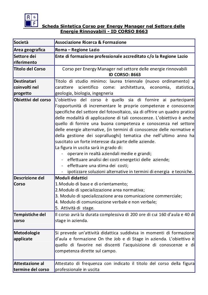 Scheda Sintetica Corso per Energy Manager nel Settore delle                     Energie Rinnovabili - ID CORSO 8663Società...