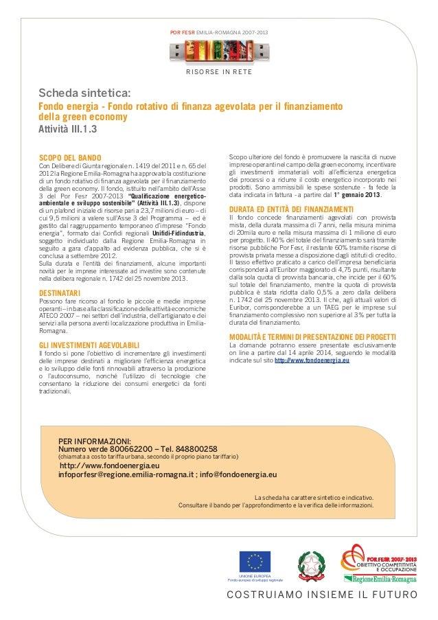 SCOPO DEL BANDO Con Delibere di Giunta regionale n. 1419 del 2011 e n. 65 del 2012laRegioneEmilia-Romagnahaapprovatolacost...