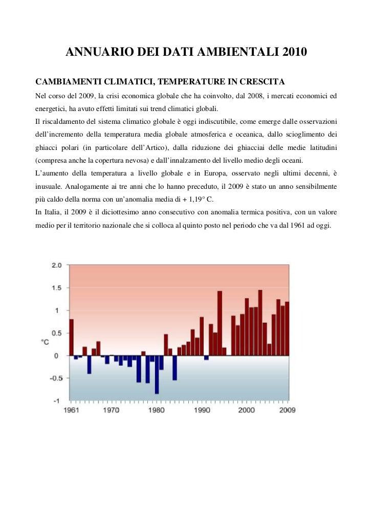 ANNUARIO DEI DATI AMBIENTALI 2010CAMBIAMENTI CLIMATICI, TEMPERATURE IN CRESCITANel corso del 2009, la crisi economica glob...