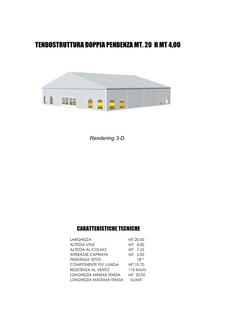 TENDOSTRUTTURA DOPPIA PENDENZA MT. 20 H MT 4,00                        Rendering 3 D                  CARATTERISTICHE TECN...