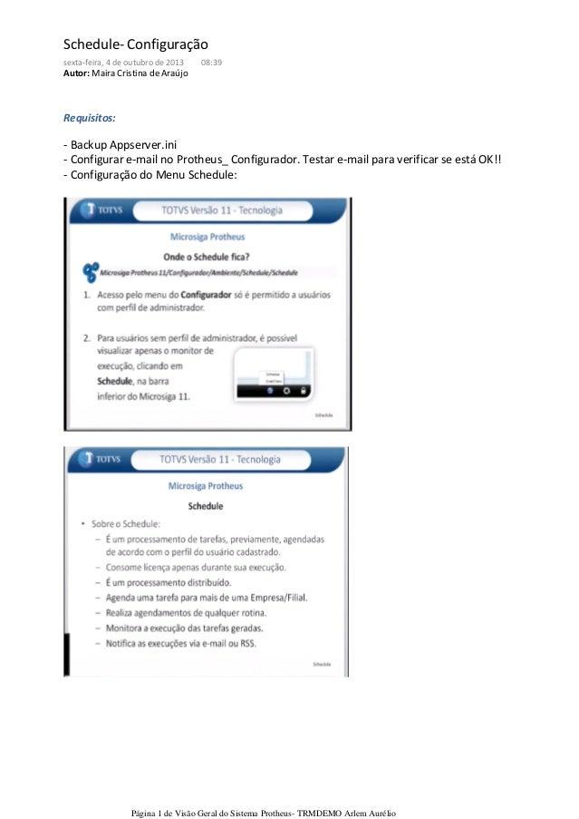 Requisitos: - Backup Appserver.ini - Configurar e-mail no Protheus_ Configurador. Testar e-mail para verificar se está OK!...