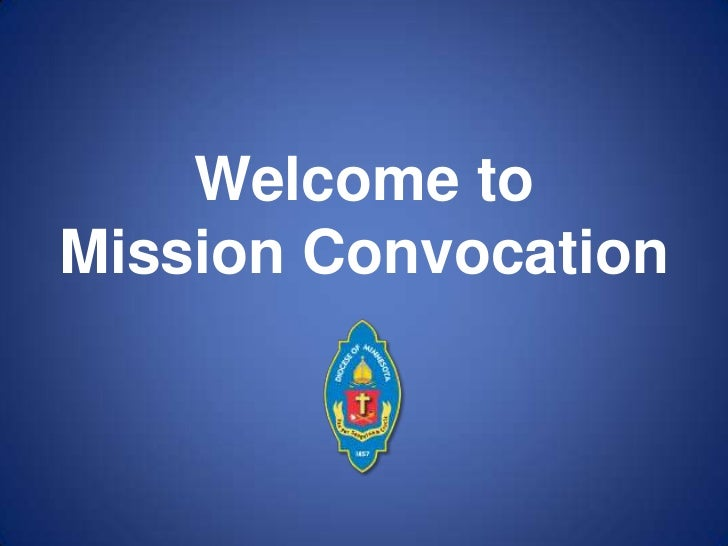 Welcome to Mission Convocation