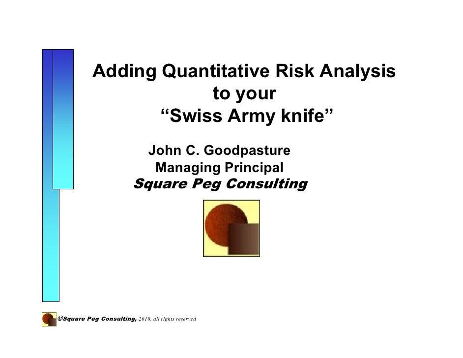 Adding quantitative risk analysis your Swiss Army Knife