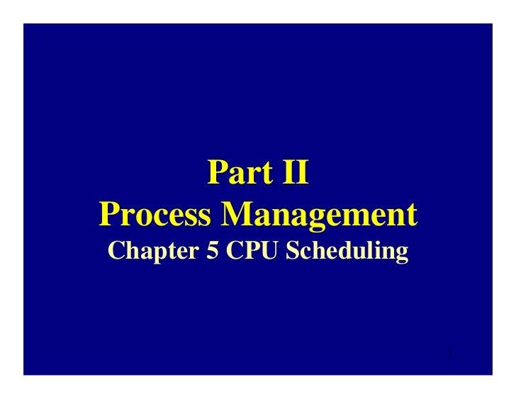 Part IIProcess ManagementChapter 5 CPU Scheduling                           1