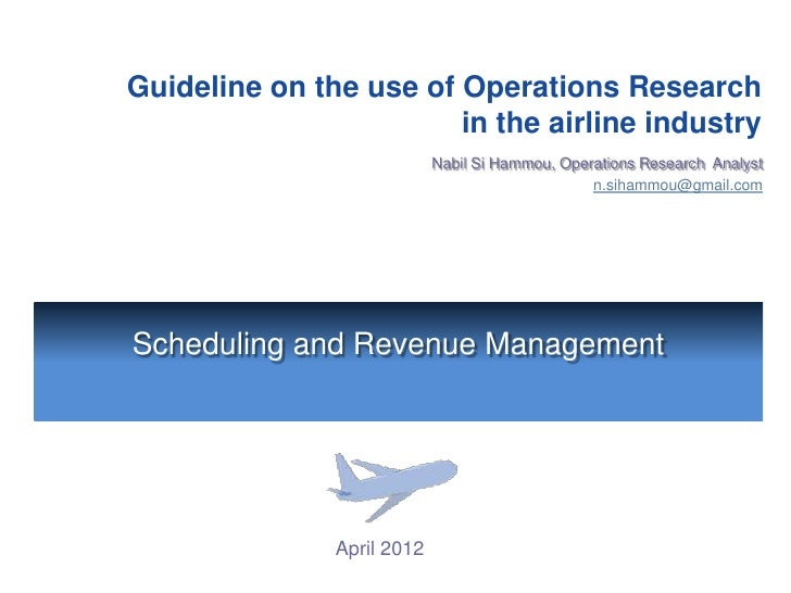 Guideline on the use of Operations Research                        in the airline industry                            Nabi...
