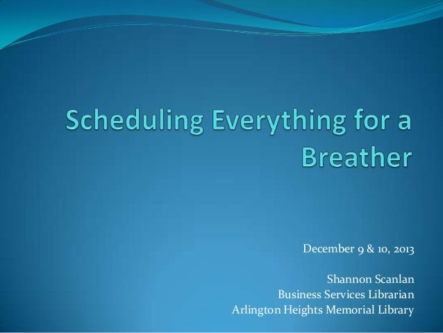 Scheduling During the Holidays