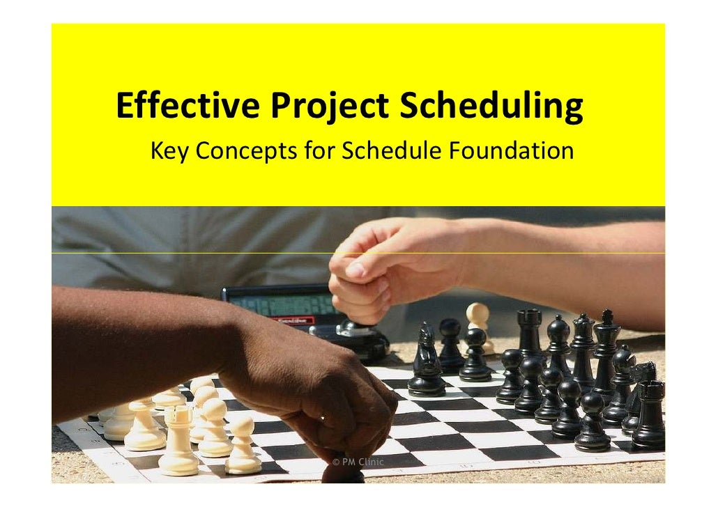 Effective Project Scheduling  Key Concepts for Schedule Foundation                 © PM Clinic             1