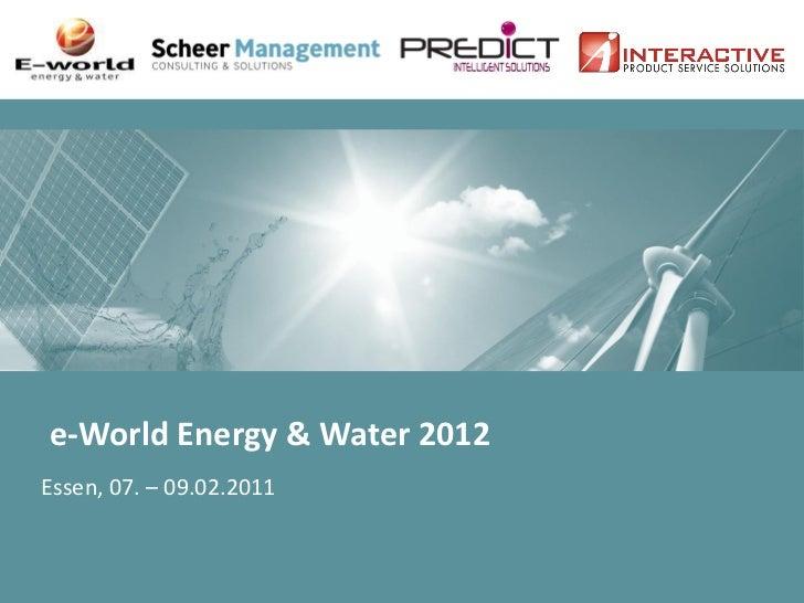 e-World Energy & Water 2012Essen, 07. – 09.02.2011