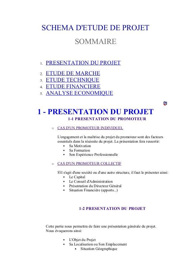 SCHEMA D'ETUDE DE PROJET SOMMAIRE 1. PRESENTATION DU PROJET 2. ETUDE DE MARCHE 3. ETUDE TECHNIQUE 4. ETUDE FINANCIERE 5. A...