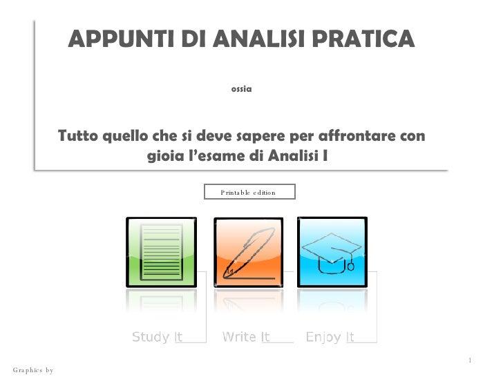 Printable edition  Graphics by  D .no APPUNTI DI ANALISI PRATICA ossia Tutto quello che si deve sapere per affrontare con ...