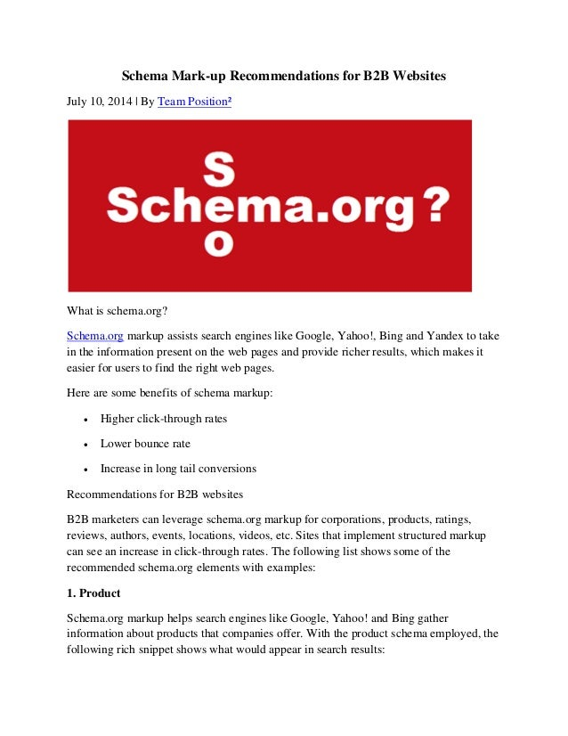 Schema Mark-up Recommendations for B2B Websites July 10, 2014 | By Team Position² What is schema.org? Schema.org markup as...