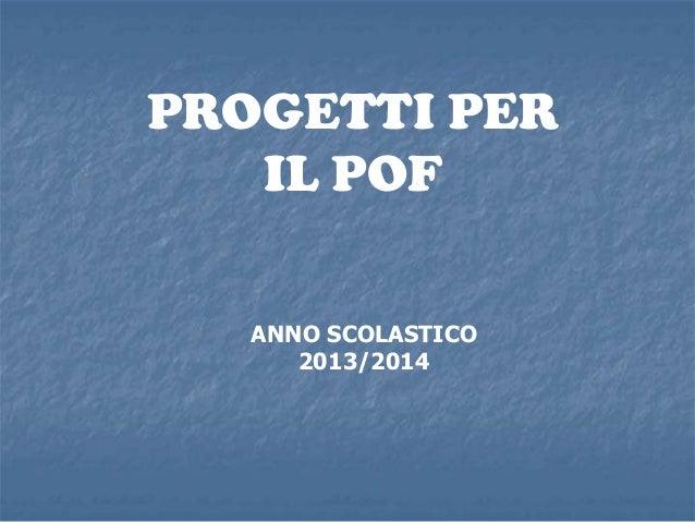 PROGETTI PER IL POF ANNO SCOLASTICO 2013/2014