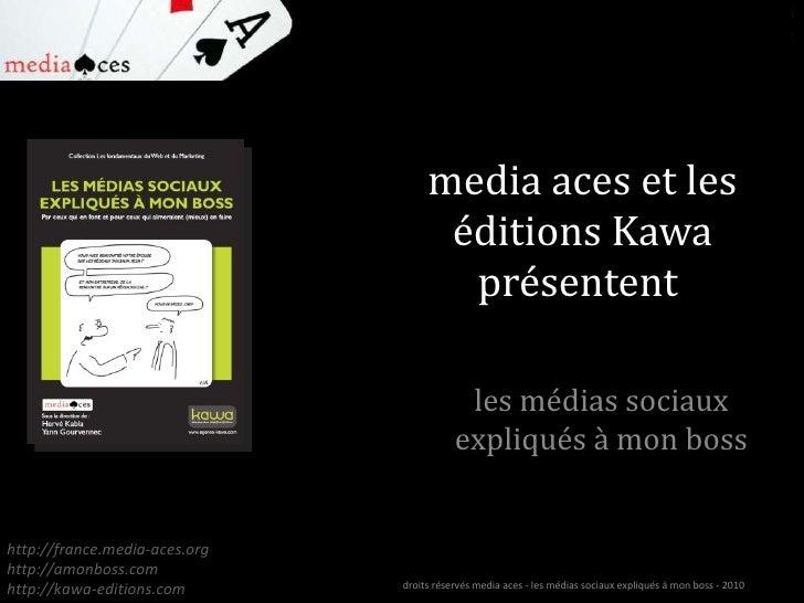media aces et les éditions Kawa présentent
