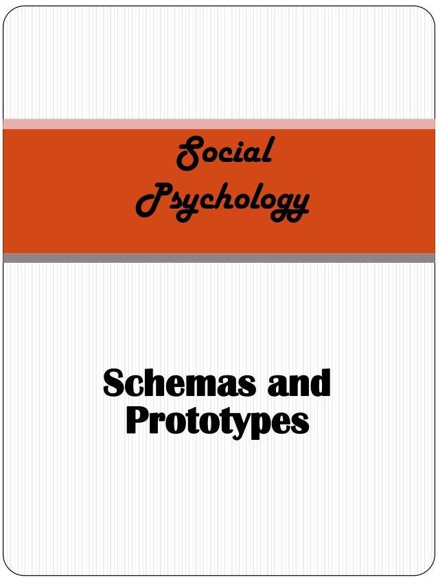Social PsychologySchemas and Prototypes