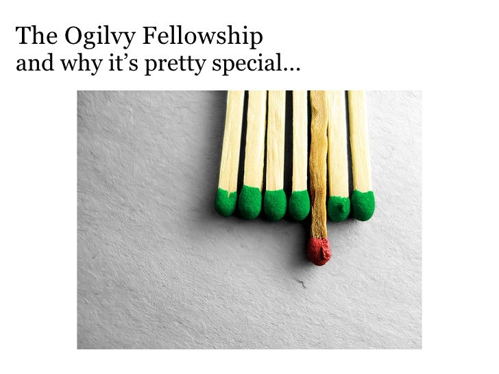 The Ogilvy Fellowship and why it's pretty special...
