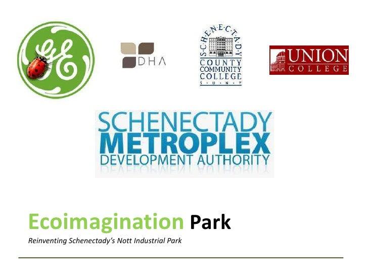 Ecoimagination ParkReinventing Schenectady's Nott Industrial Park<br />