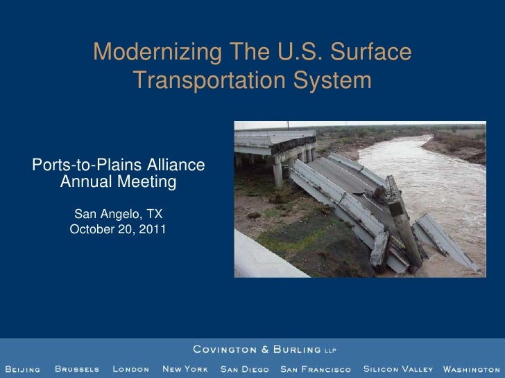 Modernizing The U.S. Surface          Transportation SystemPorts-to-Plains Alliance   Annual Meeting     San Angelo, TX   ...