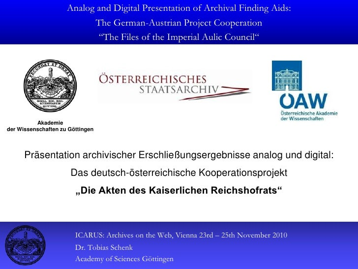 "Analog and Digital PresentationofArchivalFinding Aids:<br />The German-Austrian Project Cooperation<br />""The Files ofthe ..."