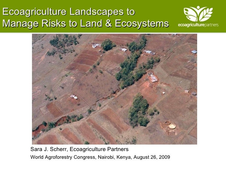 Ecoagriculture Landscapes to  Manage Risks to Land & Ecosystems